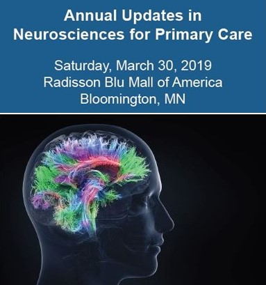 Annual Updates in Neurosciences for Primary Care, March 30, 2019