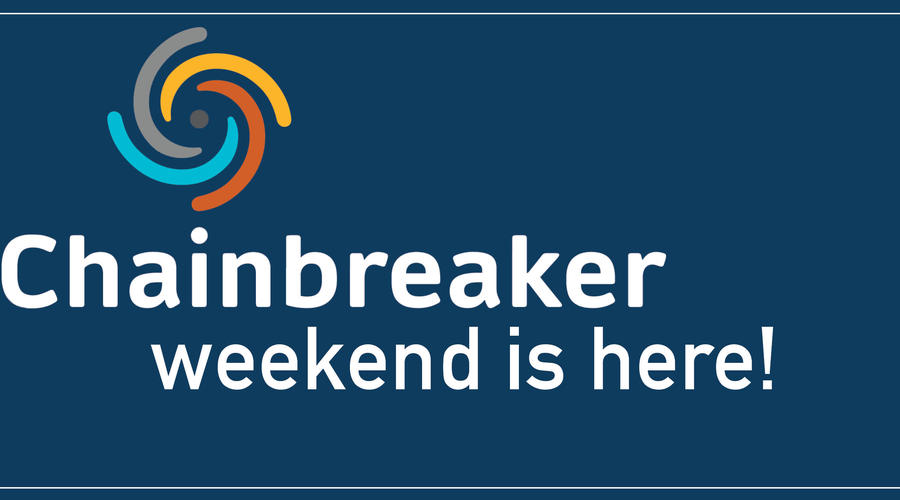 Chainbreaker weekend is here!