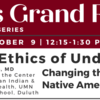 October 9 installment of the Ethics Grand Rounds Series on changing the narrative about Native American healthcare.