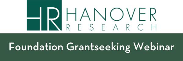 HANOVER RESEARCH: Foundation Grantseeking Webinar Opportunity!